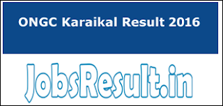 ONGC Karaikal Result 2016