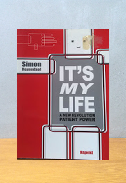 IT'S MY LIFE: A NEW REVOLUTION PATIENT POWER,  Simon Rozendaal