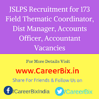 JSLPS Recruitment for 173 Field Thematic Coordinator, Dist Manager, Accounts Officer, Accountant Vacancies