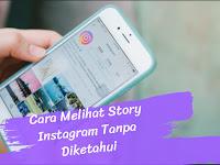2 Cara Melihat Story IG Tanpa Diketahui yang Harus Anda Coba