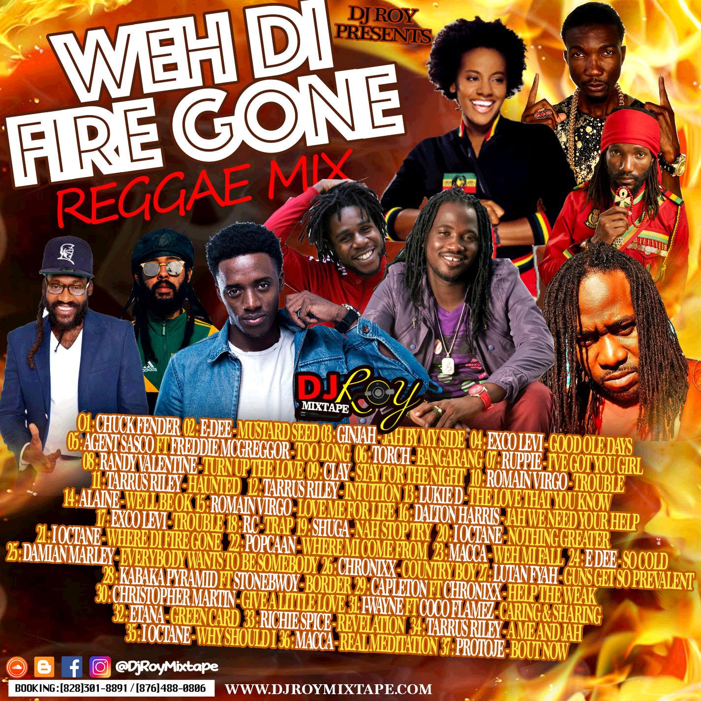 DJROYMIXTAPE : DJ ROY WEH DI FIRE GONE REGGAE MIX [2018]