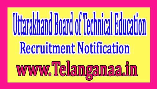 Uttarakhand Board of Technical EducationUBTER Recruitment Notification 2017