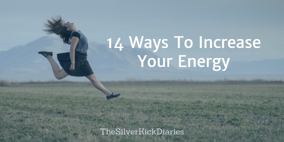 14 Ways To Increase Your Energy