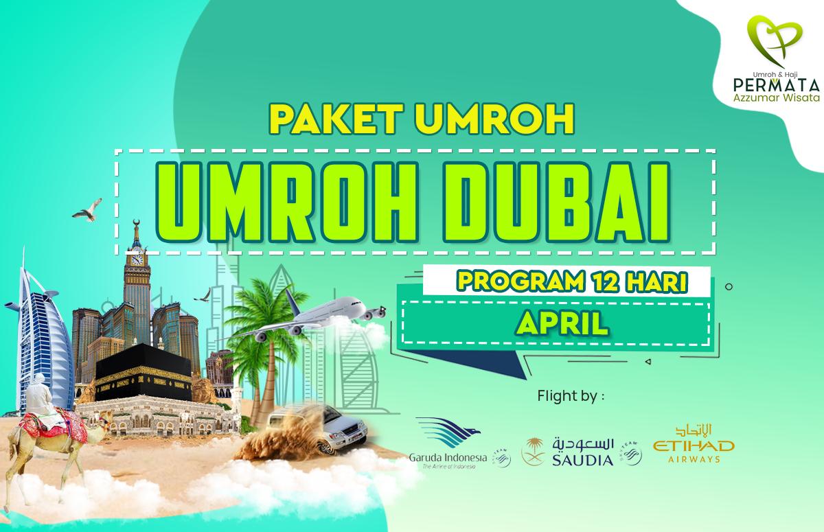 Promo Paket Umroh plus dubai Biaya Murah Jadwal Bulan April