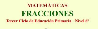 http://www.ceiploreto.es/sugerencias/averroes/san_tesifon/recursos/curso6/matematicas/matematicas_hp/fracciones/index.html