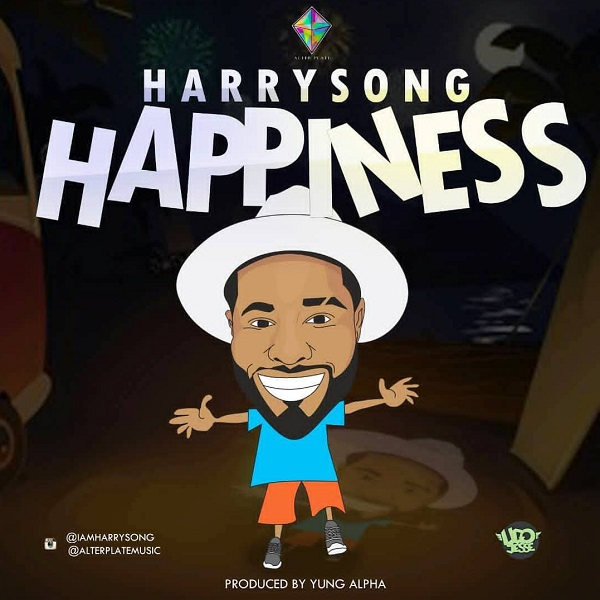 Harrysong – Happiness (Prod. By Yung Alpha)