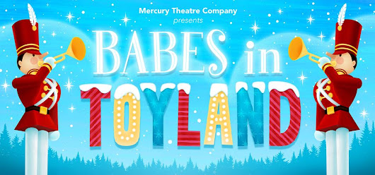 CLEVE PREVIEW: The March to the Holidays Continues With Mercury Theatre Company's 'Babes in Toyland'