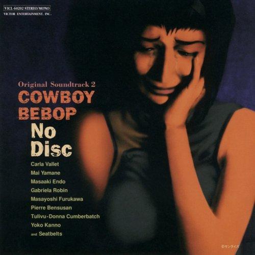 COWBOY BEBOP Original Soundtrack 2 No Disc [FLAC 24bit   MP3 320 / WEB]