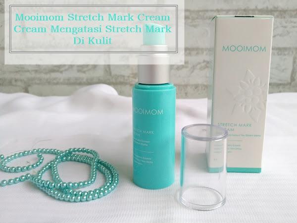Mooimom Stretch Mark Cream: Cream Mengatasi Stretch Mark di Kulit
