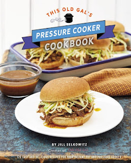 Review of This Old Gal's Pressure Cooker Cookbook: 120 Easy and Delicious Recipes for Your Instant Pot and Pressure Cooker by Jill Selkowitz