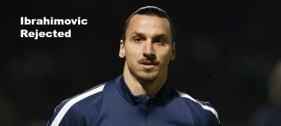 Ibrahimovic rejected
