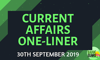 Current Affairs One-Liner: 30th September 2019