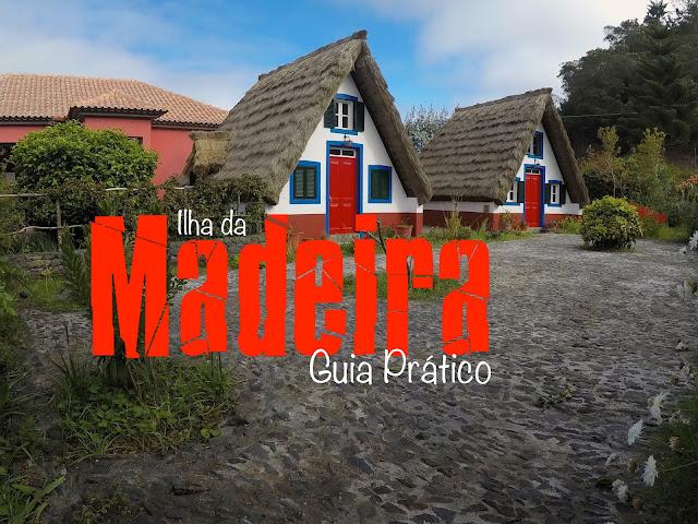 Roteiro completo para visitar a Ilha da Madeira, O que visitar na Ilha da Madeira