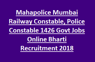 Mahapolice Mumbai Railway Constable, Police Constable 1426 Govt Jobs Online Bharti Recruitment 2018 Physical Tests