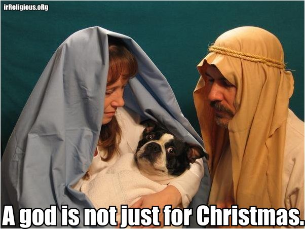 A god is not just for Christmas | Funny religious meme picture