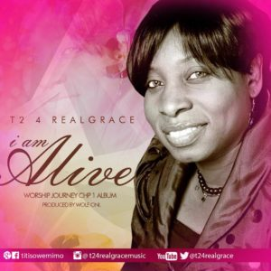 Download: T2 4 Real Grace – I'm Alive [MP3]