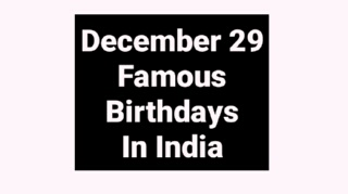 December 29 famous birthdays in India Indian celebrity Bollywood