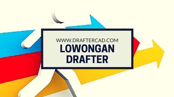 lowongan drafter autocad
