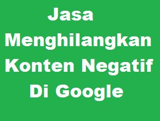 Jasa Menghilangkan Konten Negatif Di Google