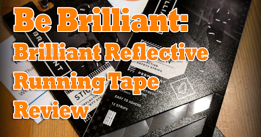 Be Brilliant: Brilliant Reflective Running Tapes Review | BibRavePro