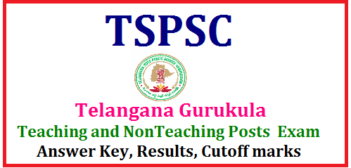 TSPSC GurukulamTeaching and Non Teaching posts 2017 exam Answer Key,Results, Cutoff Marks@tspsc.gov.in TSPSC GurukulamTeaching and Non Teaching posts/Residential Schools Principal, PGT,TGT,PET Art, Craft, Music Teachers, School Librarian,Staff Nurse,Junior Lecturers posts official Answer key results cutoff marks download| TSPSC Gurukulam Posts Answer Key 2017 Download | TSPSC GurukulamPasts screening test Question Paper for Set A,B,C,D Download | Telangana Residential Schools Teaching and Non Teaching posts 2017Results ,Answer Key, Cut off marks| TSPSC GurukulamPasts screening test Answer key for Set A,B,C,D Download | TSPSC Gurukulam TGT,PGT,PD Question Paper,Answer keyfor sets A,B,C,D Download | TSPSC GurukulamTeaching and Non Teaching posts 2017 Recruitment Results ,cutoff marks| tspsc-gurukulam-teaching-and-nonteaching-pots-TGT-PGT-PD-2017-answerkey-results-cutoff-marks-download-tspsc.gov.in/2017/05/tspsc-gurukulam-teaching-and-nonteaching-pots-TGT-PGT-PD-2017-answerkey-results-cutoff-marks-download-tspsc.gov.in.html