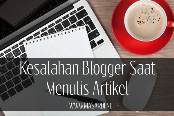 Kesalahan Blogger Saat Menulis Artikel