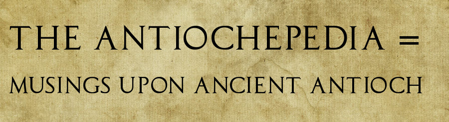 Antiochepedia = Musings Upon Ancient Antioch