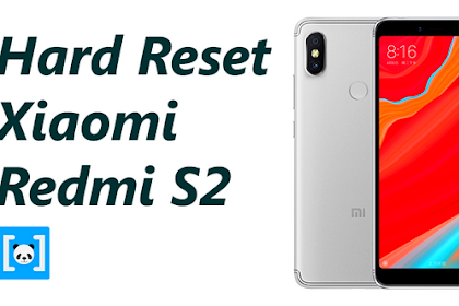 Tutorial Cara Hard Reset Xiaomi Redmi S2, Lengkap!