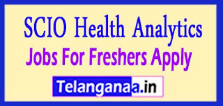 SCIO Health Analytics Recruitment 2017 Jobs For Freshers Apply