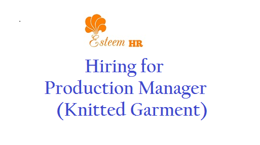 Production Manager Knitted Garment Karur Job Description   Apparel Production  Manager Job Description