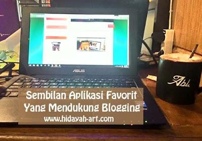 9 Apllikasi Favorit Yang Mendukung Aktifitas Blogging