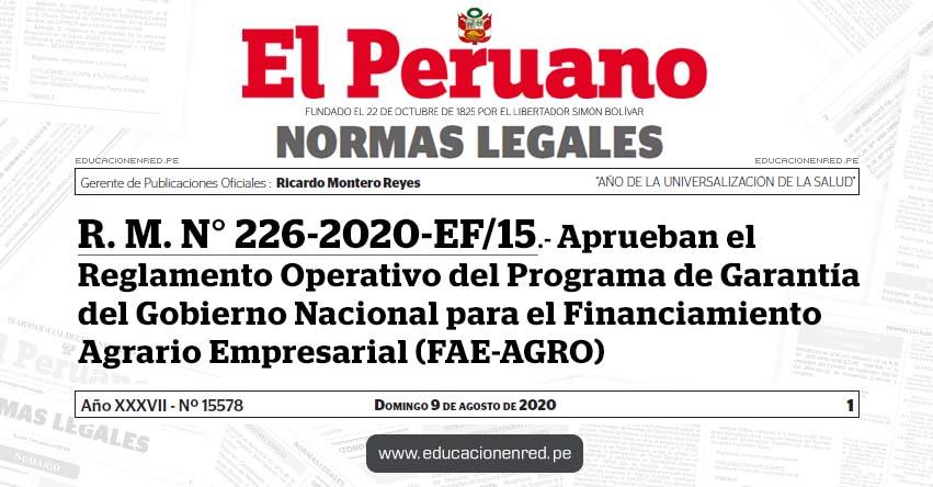 R. M. N° 226-2020-EF/15.- Aprueban el Reglamento Operativo del Programa de Garantía del Gobierno Nacional para el Financiamiento Agrario Empresarial (FAE-AGRO)