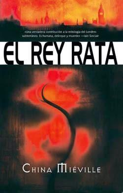 El rey rata, de China Miéville.