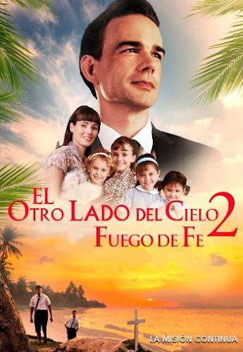 El otro lado del cielo 2: Fuego de Fe (2019) | DVDRip Latino HD GoogleDrive 1 Link