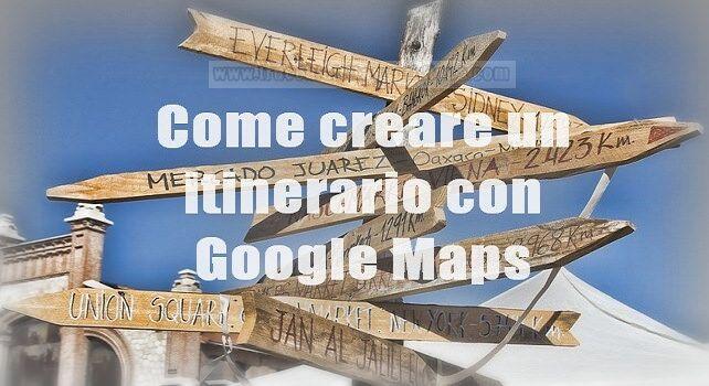 creare itinerario google maps