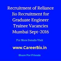 Recruitment of Reliance Jio Recruitment for Graduate Engineer Trainee Vacancies Mumbai Sept-2016