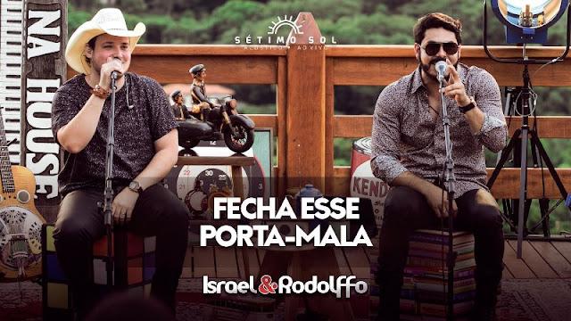 Israel e Rodolffo - Fecha esse porta-mala