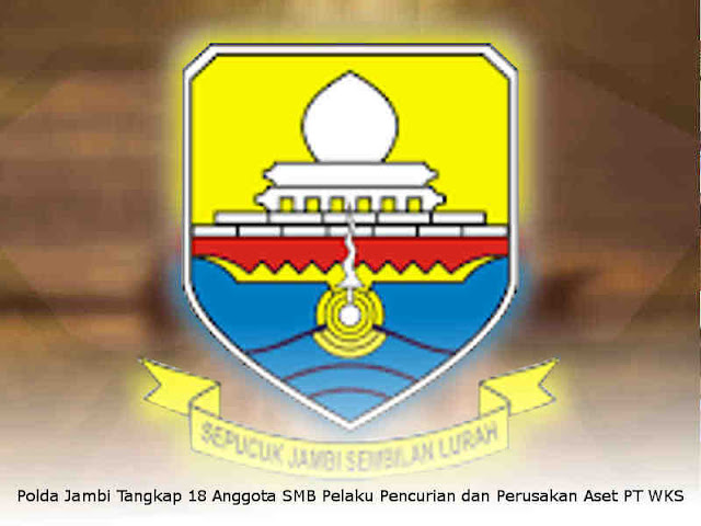 Polda Jambi Tangkap 18 Anggota SMB Pelaku Pencurian dan Perusakan Aset PT WKS