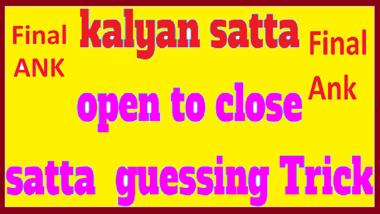 Kalyan Dale 3 Ank Open To Cloes