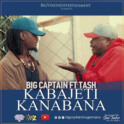Download Audio   Big Captain ft Tash - Kabajeti Kamebana