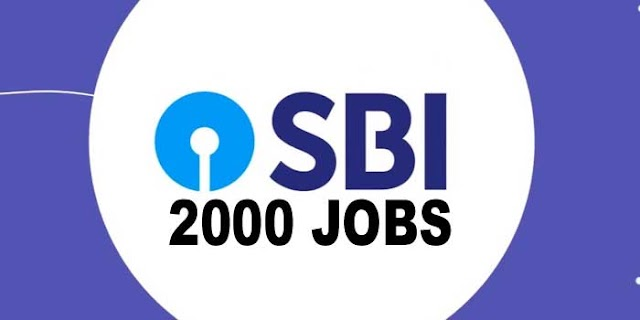 SBI में 2000 नौकरियां, ग्रेजुएट्स के लिए | BANK JOB NOTIFICATION