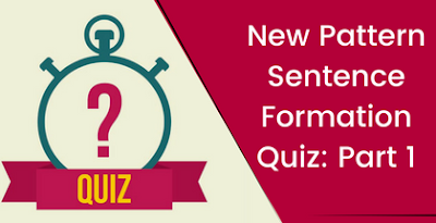 New Pattern Sentence Formation Quiz: Part 1