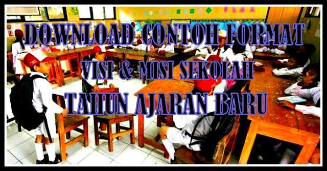 Download Contoh Format Visi Misi Sekolah/Madrasah Tahun Ajaran Baru
