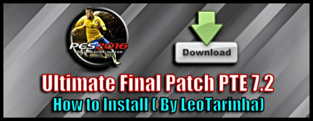 PES 2016 Patch PTE 7.2 Ultimate Final By LeoTarinha