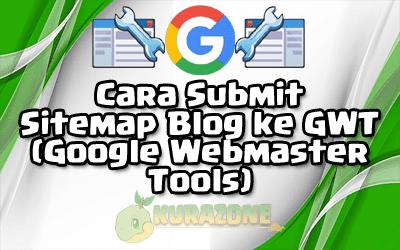 Cara Submit Sitemap Blog ke GWT (Google Webmaster Tools)