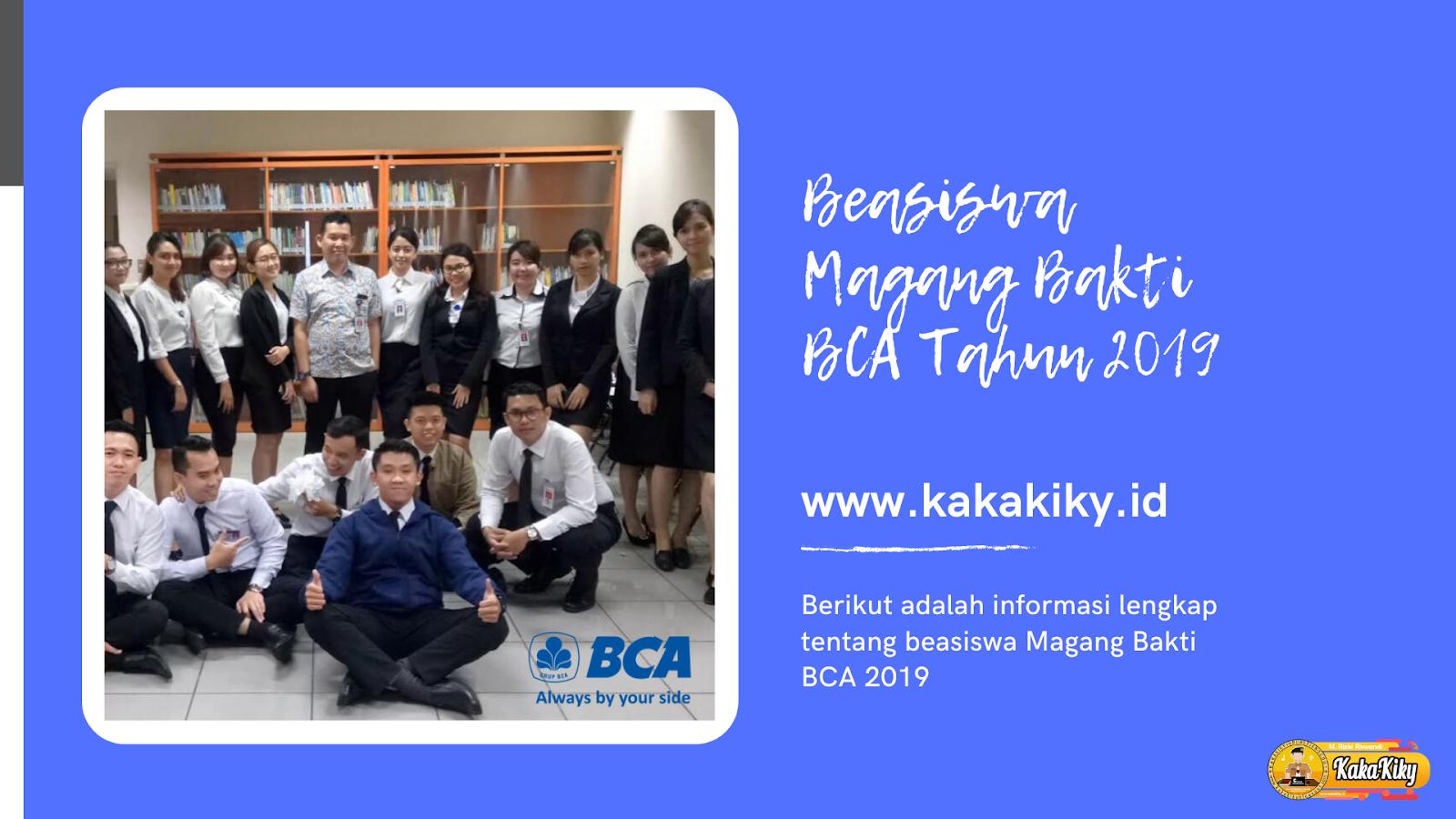 Beasiswa Magang Bakti Bca 2019 Untuk Sma Smk Dan Mahasiswa Kakakiky Blog Edukasi