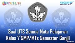 Lengkap - Kumpulan Soal UTS Semua Mata Pelajaran Kelas 7 SMP/MTs Semester Ganjil Terbaru