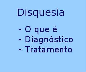 Disquesia causas sintomas tratamento