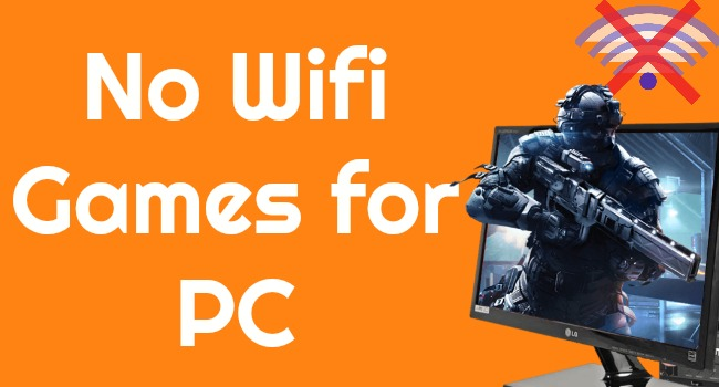 no wifi games for pc