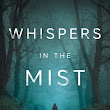 5 Reasons I Love the Cover for WHISPERS IN THE MIST